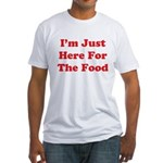 Here For The Food Fitted T-Shirt