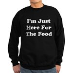 Here For The Food Sweatshirt (dark)
