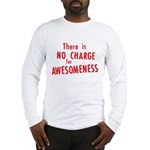 No Charge For Awesomeness Long Sleeve T-Shirt
