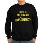 No Charge For Awesomeness Sweatshirt (dark)