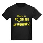 No Charge For Awesomeness Kids Dark T-Shirt