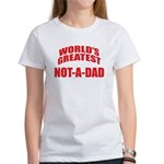 World's Greatest Not-A-Dad Women's T-Shirt