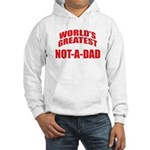 World's Greatest Not-A-Dad Hooded Sweatshirt