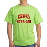 World's Greatest Not-A-Dad Green T-Shirt