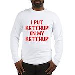 Ketchup Long Sleeve T-Shirt