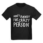 Crazy Person Kids Dark T-Shirt