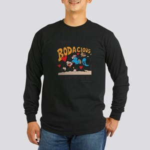 Bodacious Valentine Long Sleeve Dark T-Shirt