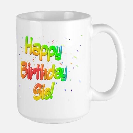 Happy Birthday Sis Large Mug