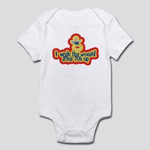Wish this would shut you up! Infant Bodysuit