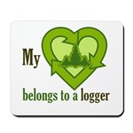 My Heart Belongs to a Logger Mousepad