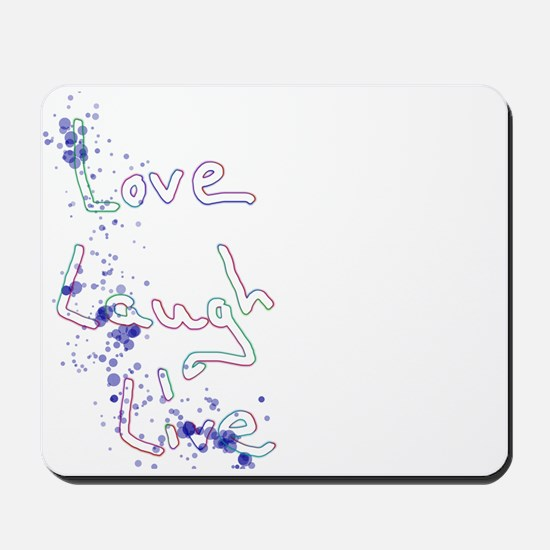 Love Laugh Live Mousepad