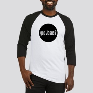 Got Jesus?  Baseball Jersey