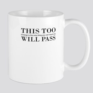 This Too Will Pass Mug
