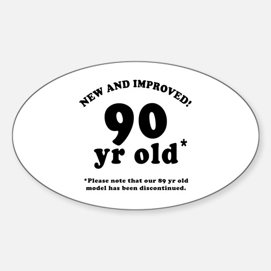90th Birthday Gag Gifts Oval Decal