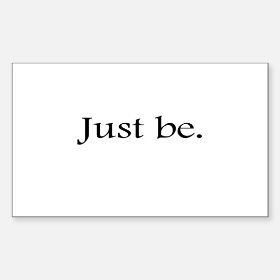 Just Be Rectangle Decal