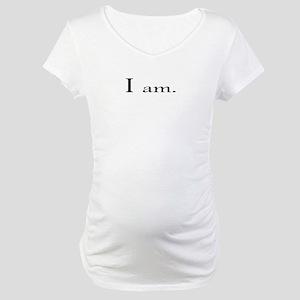 I am Maternity T-Shirt