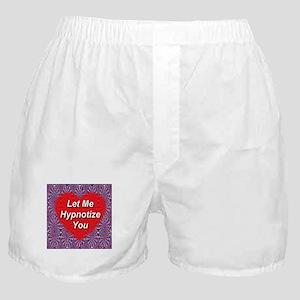 Let Me Hypnotize You Boxer Shorts