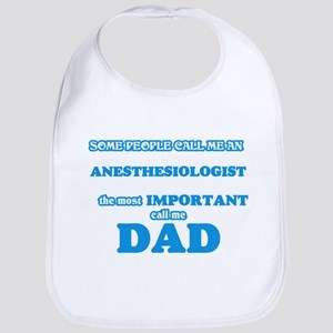 Some call me an Anesthesiologist, the mos Baby Bib