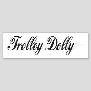 Trolley Dolly B&W Bumper Sticker