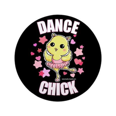 "DANCE CHICK 3.5"" Button"
