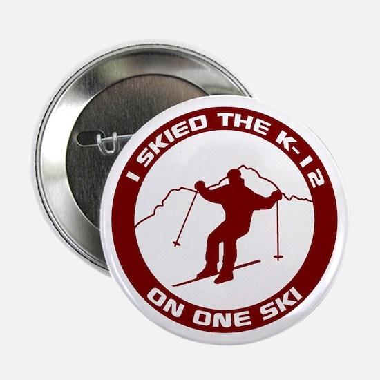"""I Skied The K-12 On One Ski 2.25"""" Button"""