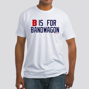 B is for Bandwagon Fitted T-Shirt