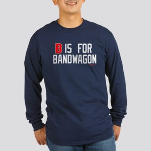 B is for Bandwagon Long Sleeve Dark T-Shirt