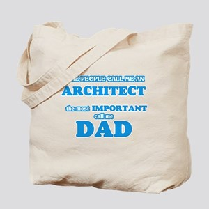 Some call me an Architect, the most impor Tote Bag