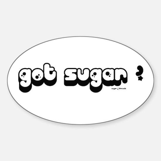 got sugar? Sticker (Oval)