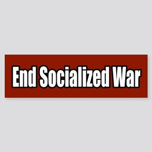 End Socialized War Peace Bumper Sticker