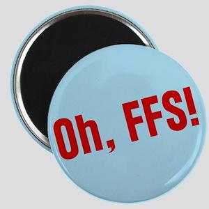 Oh FFS Magnet