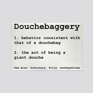 Douchebaggery Rectangle Magnet