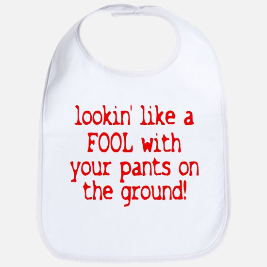 Pants on the Ground! Bib