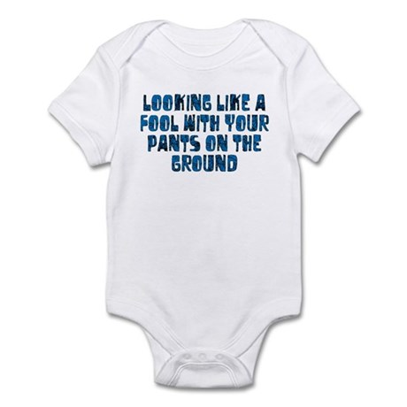 Pants on the Ground Infant Bodysuit