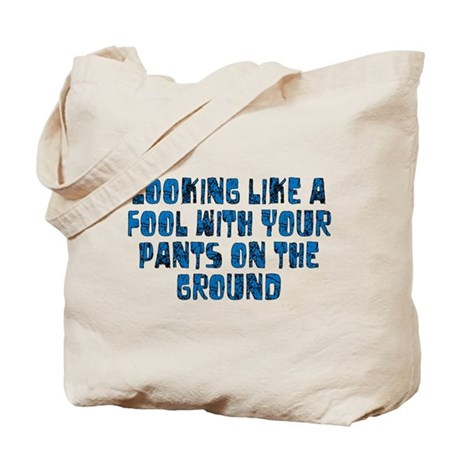 Pants on the Ground Tote Bag