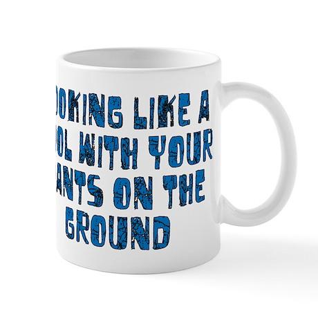 Pants on the Ground Mug