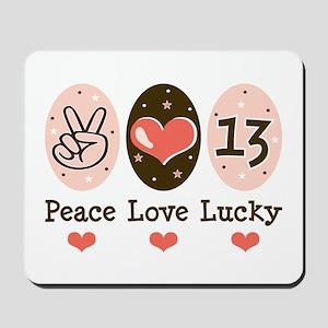 Peace Love Lucky 13 Mousepad