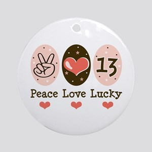 Peace Love Lucky 13 Ornament (Round)