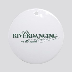 Riverdancing on the Inside Ornament (Round)