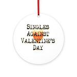 Singles Against Valentines Ornament (Round)