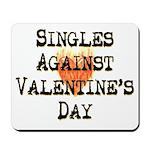 Singles Against Valentines Mousepad