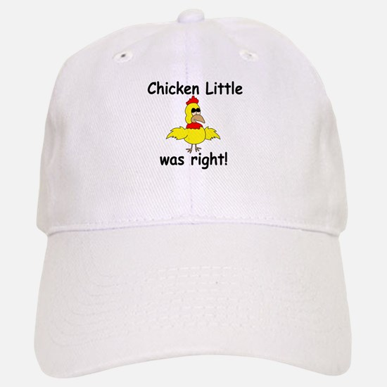 Chicken Little Was Right Baseball Baseball Cap