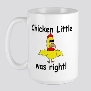 Chicken Little Was Right Large Mug