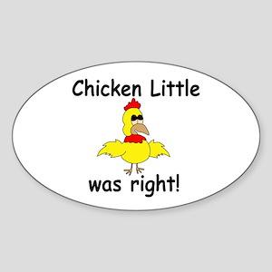 Chicken Little Was Right Sticker (Oval)