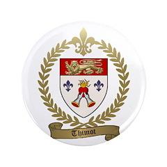 """THIMOT Family Crest 3.5"""" Button"""