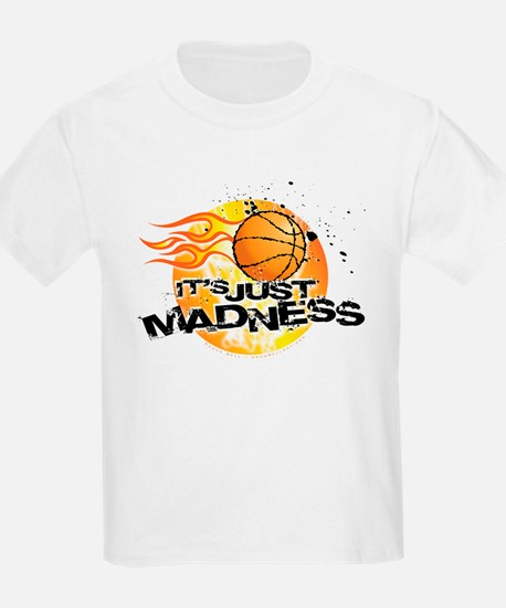 It's Just Madness! T-Shirt