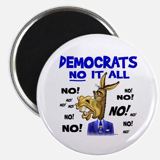 "Democrats NO it all 2.25"" Magnet (10 pack)"