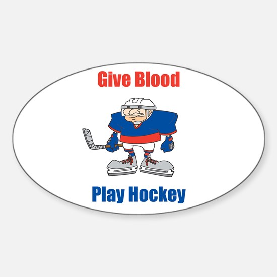 Give Blood, Play Hockey Oval Decal