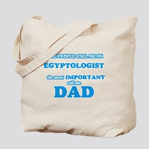 Some call me an Egyptologist, the most im Tote Bag
