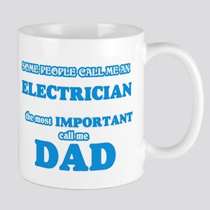 Some call me an Electrician, the most importa Mugs
